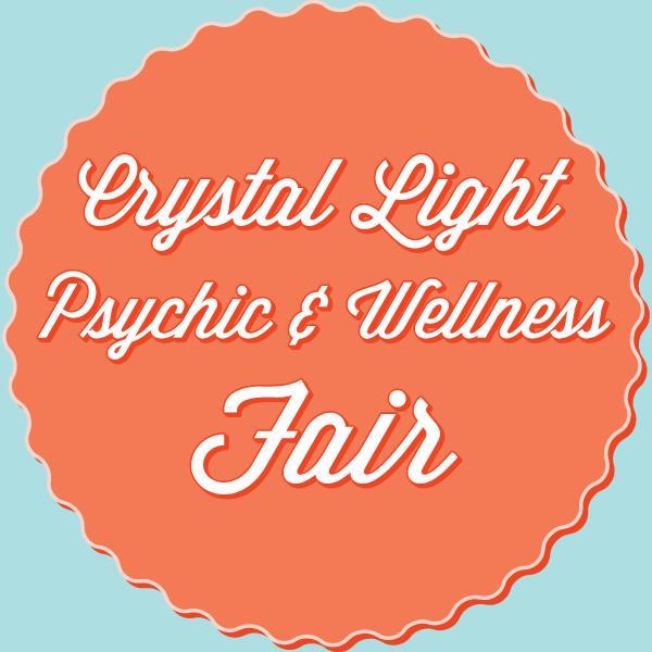 Crystal Light Psychic & Wellness Fair